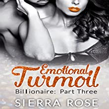 Emotional Turmoil: Troubled Heart of the Billionaire, Book 3 Audiobook by Sierra Rose Narrated by Marian Hussey