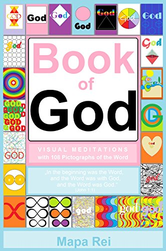 Book of God: Visual Meditations with 108 Pictographs of the Word / Kindle Edition