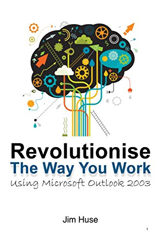 Revolutionise the way you work using Microsoft Outlook 2003