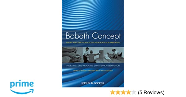 Bobath Concept Theory And Clinical Practice In Neurological