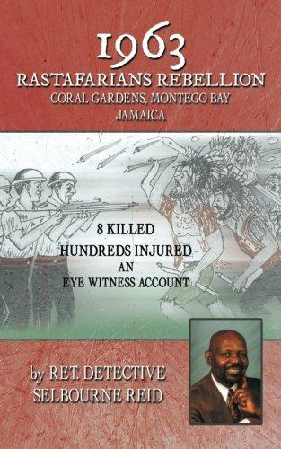 Download 1963 RASTAFARIANS REBELLION CORAL GARDENS, MONTEGO BAY JAMAICA: 8 KILLED AND HUNDREDS INJURED. AN EYE WITNESS ACCOUNT PDF