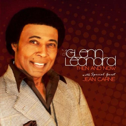 Then And Now by Glenn Leonard With Special Guest Jean Carne : Glenn Leonard With Special Guest Jean Carne: Amazon.es: Música