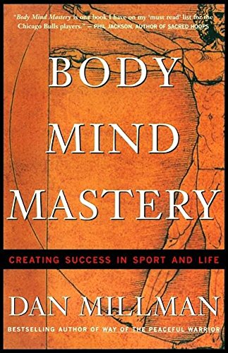 Body Mind Mastery: Training For Sport and Life