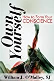 img - for Own Yourself: How to Form Your Conscience book / textbook / text book