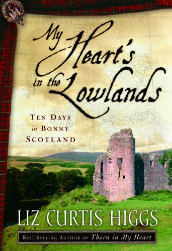 My Heart's in the Lowlands: Ten Days in Bonny Scotland cover