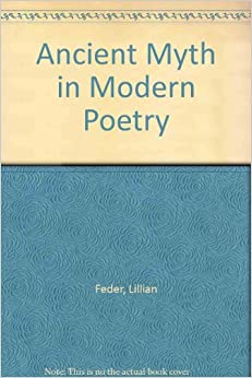 Ancient Myth in Modern Poetry