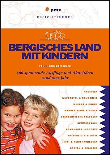 bergisches-land-mit-kindern-400-spannende-ausflge-und-aktivitten-rund-ums-jahr-freizeitfhrer-mit-kindern