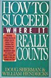 How to Succeed Where It Really Counts, Doug Sherman and William Hendricks, 0891095810