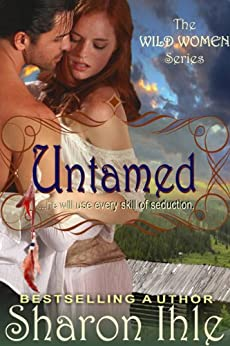 Untamed (The Wild Women Series, Book 1) by [Ihle, Sharon]