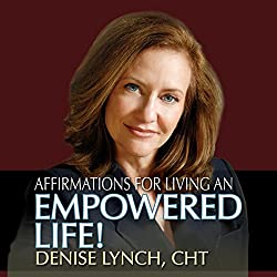 Affirmations for Living an Empowered Life