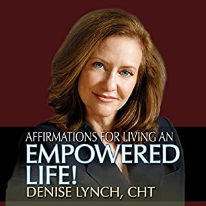 Affirmations for Living an Empowered Life Audiobook