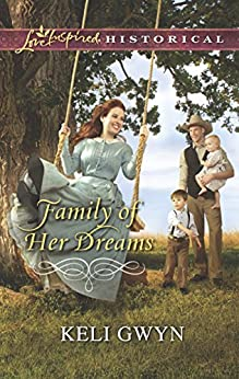 Family of Her Dreams (Love Inspired Historical) by [Gwyn, Keli]