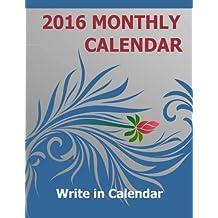 2016 Monthly Calendar: Write in Calendar for 2016. Blank 2016 Monthly Calendar.