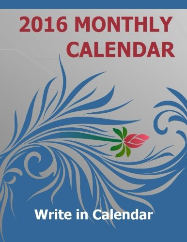 2016 Monthly Calendar: Write in Calendar for 2016. Blank 2016 Monthly Calendar.