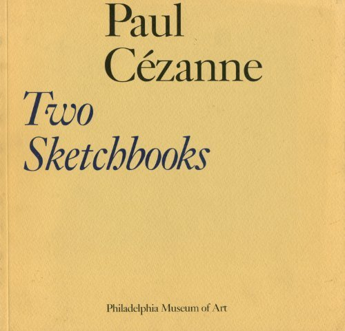 Paul Cezanne, Two Sketchbooks: The Gift of Mr. and Mrs. Walter H. Annenberg to the Philadelphia Museum of Art