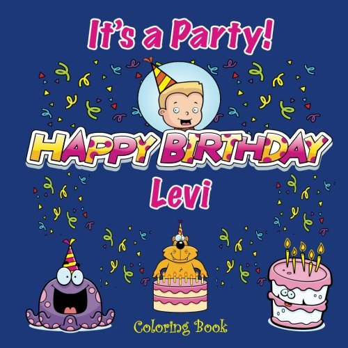 It's a Party! Happy Birthday Levi Coloring Book (Personalized Books for Children) PDF