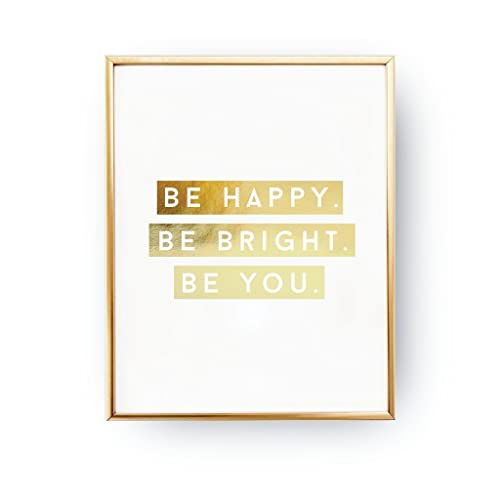 Superb Be Happy Be Bright Be You, Real Gold Foil Print, Inspirational Quote,  Typography