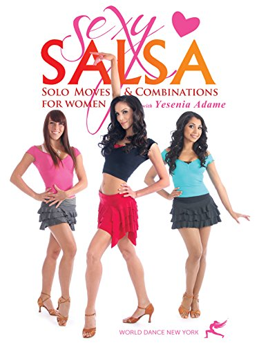 Sexy Salsa - Solo Moves & Combinations for Women with Yesenia Adame
