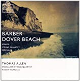 Barber: Dover Beach / Songs / String Quartet / Serenade