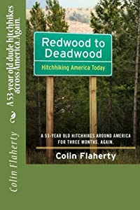 Redwood to Deadwood: A 53-year old dude hitchhikes across America. Again. (Volume 1)