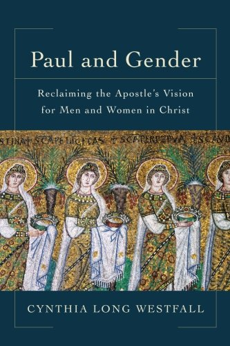 Paul and Gender: Reclaiming the Apostle