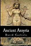 Ancient Assyria, David Carlisle, 1497385806