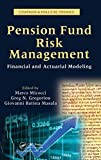 img - for Pension Fund Risk Management: Financial and Actuarial Modeling (Chapman & Hall/Crc Finance Series) book / textbook / text book