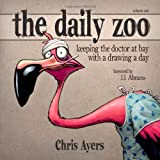 img - for The Daily Zoo: Keeping the Doctor at Bay with a Drawing a Day book / textbook / text book