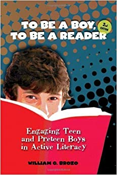 Book To be a Boy, to be a Reader: Engaging Teen and Preteen Boys in Active Literacy by William G. Brozo (2010-06-15)