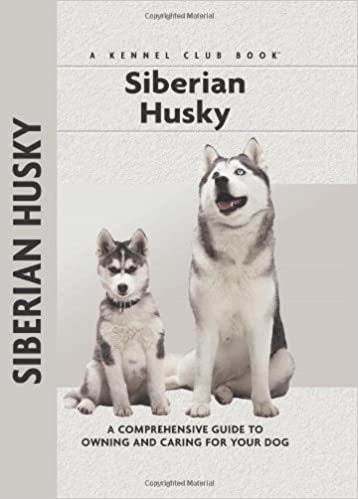 Siberian Husky A Comprehensive Guide To Owning And Caring For Your