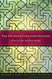 The Da Vinci Code Controversy, Michael J. Easley and John Ankerberg, 0802448593