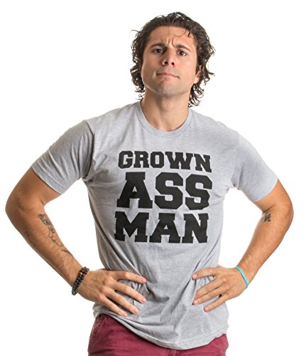 GROWN ASS MAN | Funny One Liner Bold Adult Humor Sarcastic Joke Unisex T-shirt-(Adult,L) (Wise Ass)