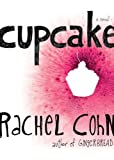 Cupcake, Rachel Cohn, 1416912193