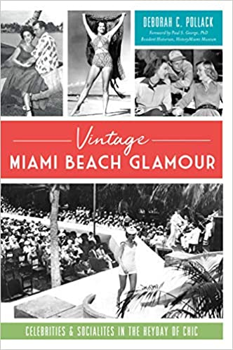 Vintage Miami Beach Glamour Celebrities and Socialites in the Heyday of Chic