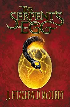 Serpent's Egg: The First Book of The Serpent's Egg Trilogy by [Mccurdy, J]