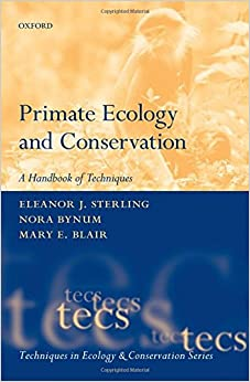 Primate Ecology and Conservation (Techniques in Ecology & Conservation)