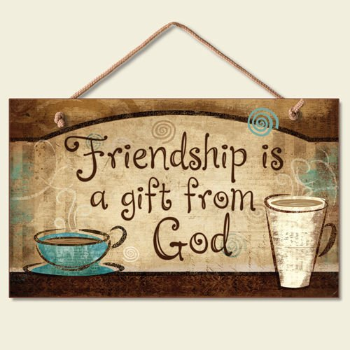 Highland Graphics Friendship is a Gift From God Wooden Sign 9.5