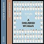 A Sheltered Woman | Yiyun Li
