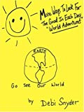 More Ways to Look for the Good in Each Day World Adventures, Debi Snyder, 1432722859