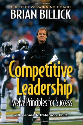 Competitive Leadership: Twelve Principles for Success by Brian Billick