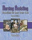 Nursing Assisting: Essentials for Long Term Care