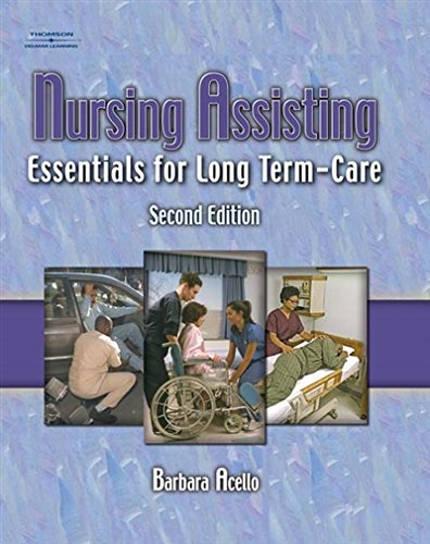Nursing Assisting: Essentials for Long Term Care by Cengage Learning