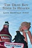 The Dead Boy Sings in Heaven