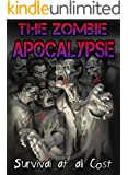 The Zombie Apocalypse - Survival at all Cost
