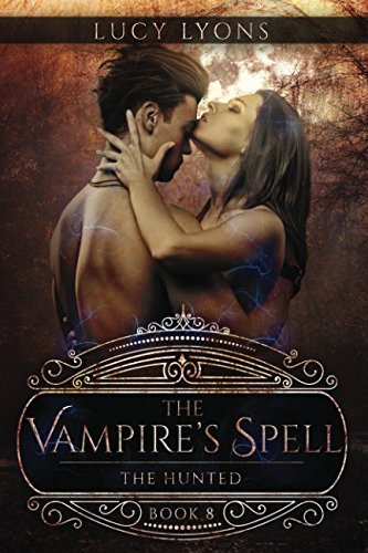 Download The Vampire's Spell: The Hunted (Book 8) pdf epub