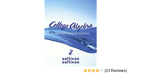 College algebra concepts through functions 2nd edition sullivan college algebra concepts through functions 2nd edition sullivan concepts through functions series michael sullivan iii michael sullivan fandeluxe Image collections