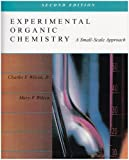 Experimental Organic Chemistry : A Small Scale Approach, Wilcox, Charles F., Jr. and Wilcox, Mary F., 002427691X