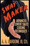 Sway Maker, A. A. Nardone, 1463598440