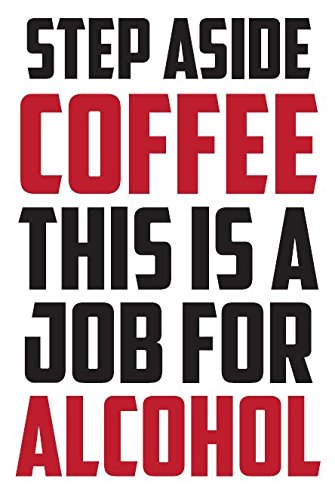 Coffee Fridge Magnets (Step Aside Coffee This Is A Job For Alcohol - Fridge Magnet Refrigerator)