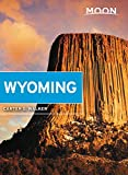 Moon Wyoming: With Yellowstone & Grand Teton National Parks (Travel Guide)